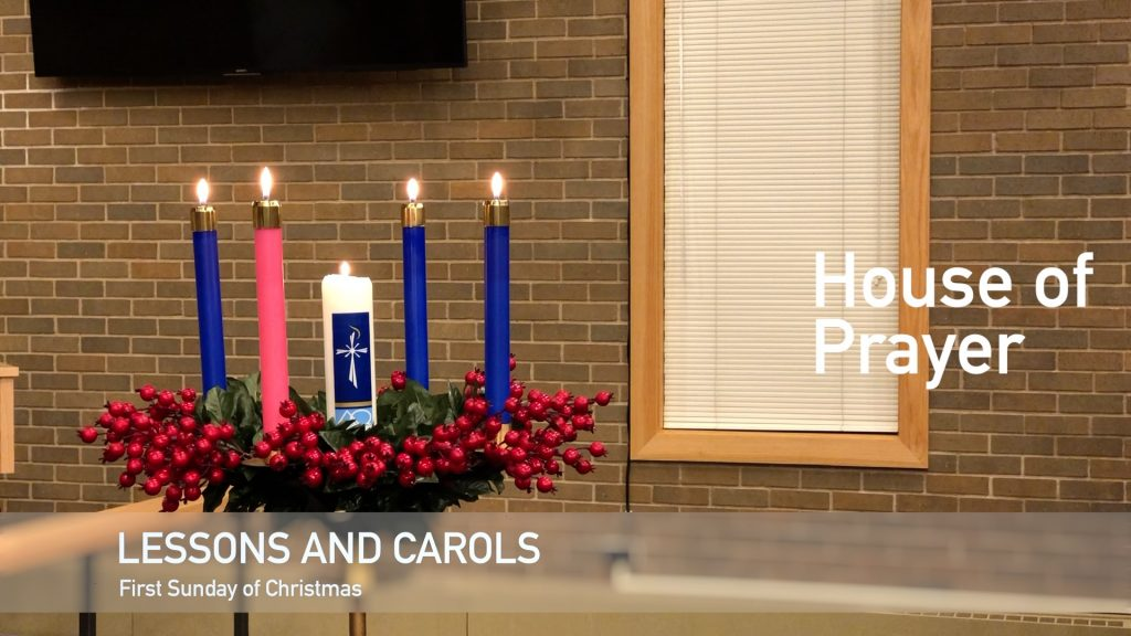 Lessons and Carols – December 27