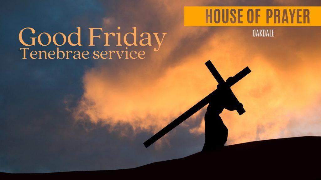 Good Friday Tenebrae Service – April 2